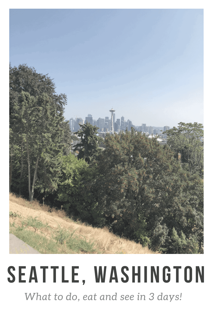 A 3 day guide to Seattle, Washington. What to see, do and eat in the pacific northwest.