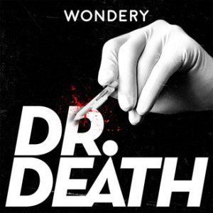 dr. death true crime podcast