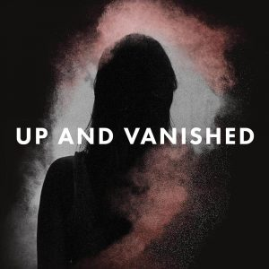 up and vanished true crime podcast