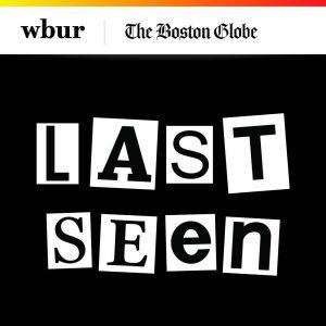 last seen true crime podcast
