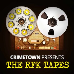 rfk tapes true crime podcast