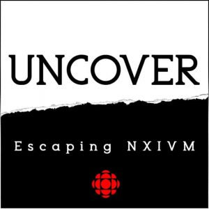 uncover, espcaping nxinm true crime podcast